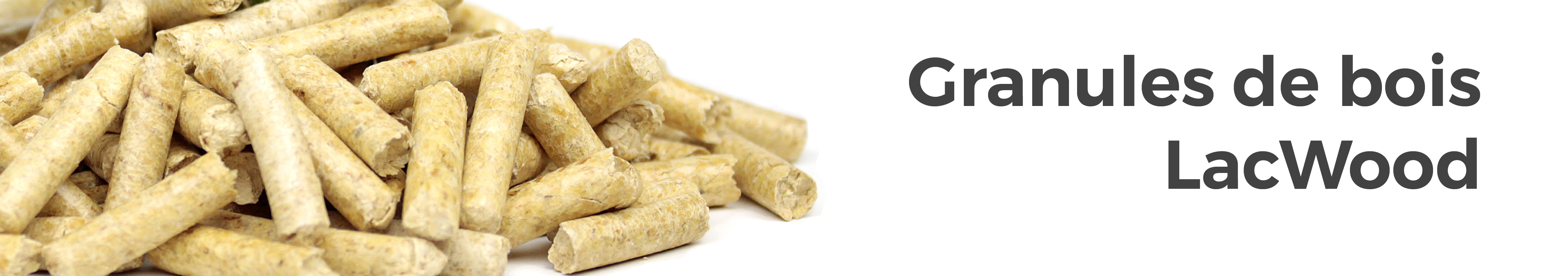 Pourquoi les Granules de bois - LacWood Premium Wood Pellets